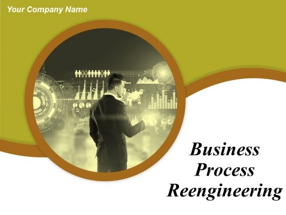 Business Process Reengineering Ppt PowerPoint Presentation Complete Deck With Slides