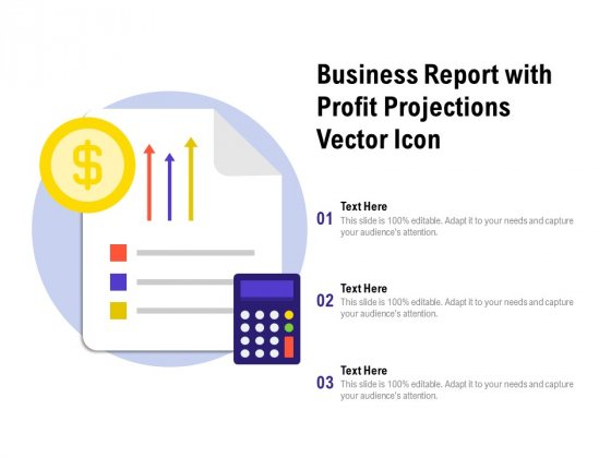 Business Report With Profit Projections Vector Icon Ppt PowerPoint Presentation Model Infographic Template