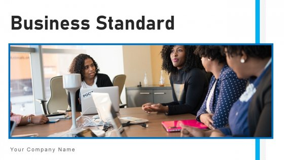 Business Standard Analysis Monitoring Ppt PowerPoint Presentation Complete Deck With Slides