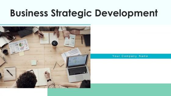 Business Strategic Development Performance Indicators Ppt PowerPoint Presentation Complete Deck With Slides