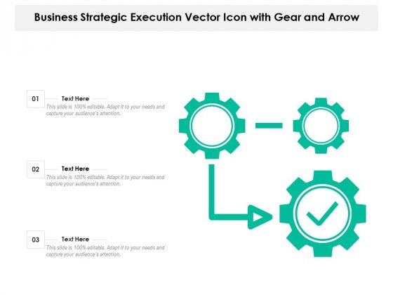Business Strategic Execution Vector Icon With Gear And Arrow Ppt PowerPoint Presentation File Visual Aids PDF