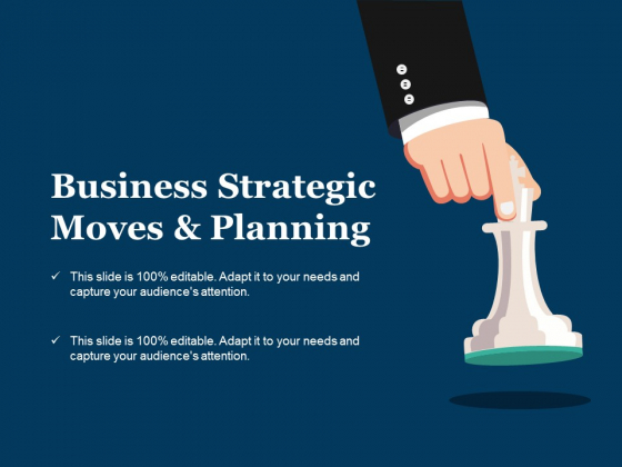 Business Strategic Moves And Planning Ppt PowerPoint Presentation Inspiration File Formats