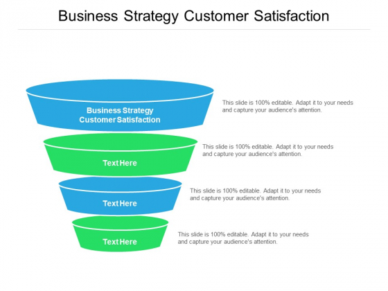 Business Strategy Customer Satisfaction Ppt PowerPoint Presentation Gallery Objects Cpb