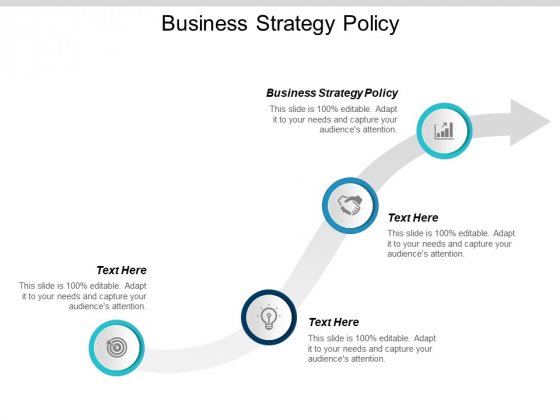 Business Strategy Policy Ppt PowerPoint Presentation Styles Structure Cpb