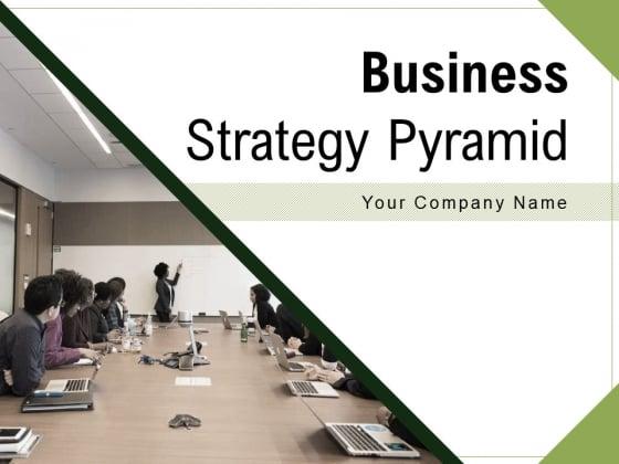 Business Strategy Pyramid Digital Marketing Strategic Planning Ppt PowerPoint Presentation Complete Deck