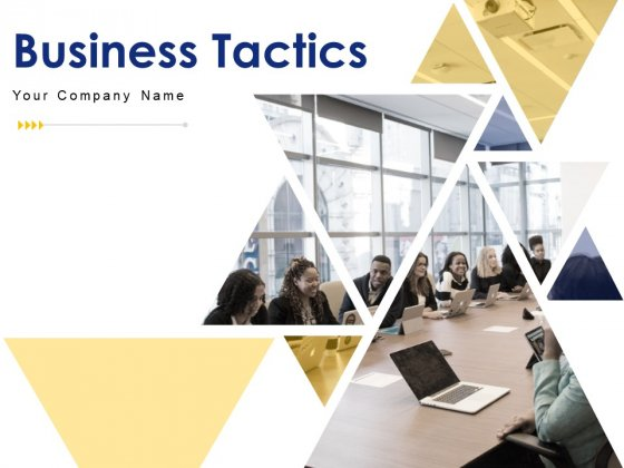 Business Tactics Ppt PowerPoint Presentation Complete Deck With Slides