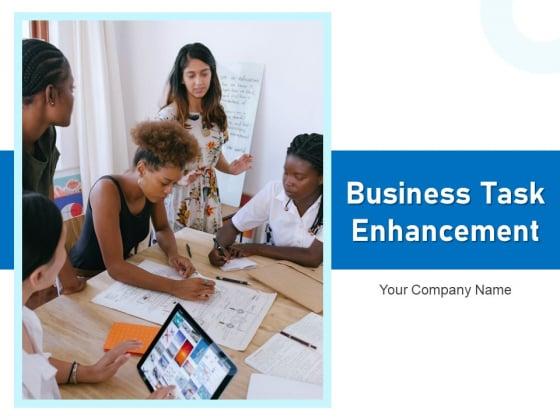 Business Task Enhancement Improvement Strategies Ppt PowerPoint Presentation Complete Deck