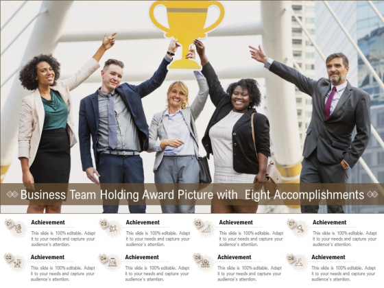Business Team Holding Award Picture With Eight Accomplishments Ppt PowerPoint Presentation Pictures Background