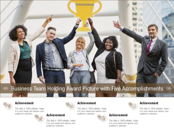 Business Team Holding Award Picture With Five Accomplishments Ppt PowerPoint Presentation Slides Aids