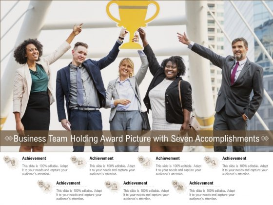 Business Team Holding Award Picture With Seven Accomplishments Ppt PowerPoint Presentation Model Topics