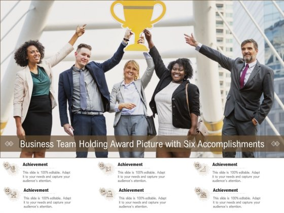 Business Team Holding Award Picture With Six Accomplishments Ppt PowerPoint Presentation Slides Diagrams
