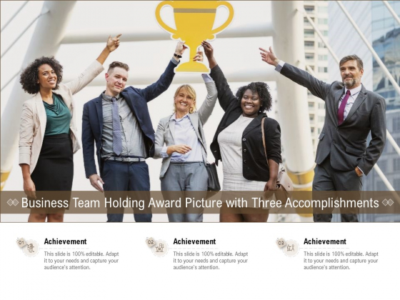 Business Team Holding Award Picture With Three Accomplishments Ppt PowerPoint Presentation Infographics Show