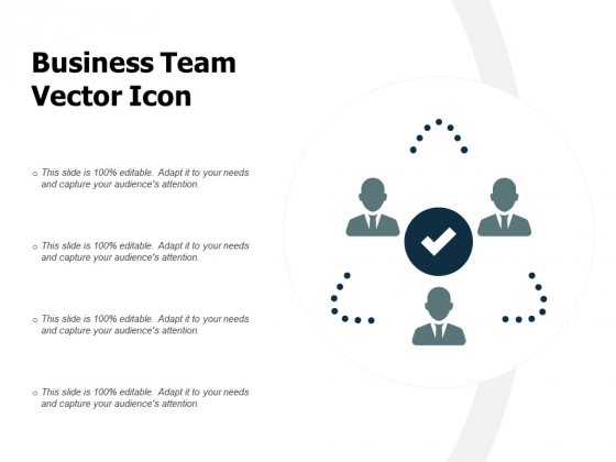 Business Team Vector Icon Ppt PowerPoint Presentation Model Grid
