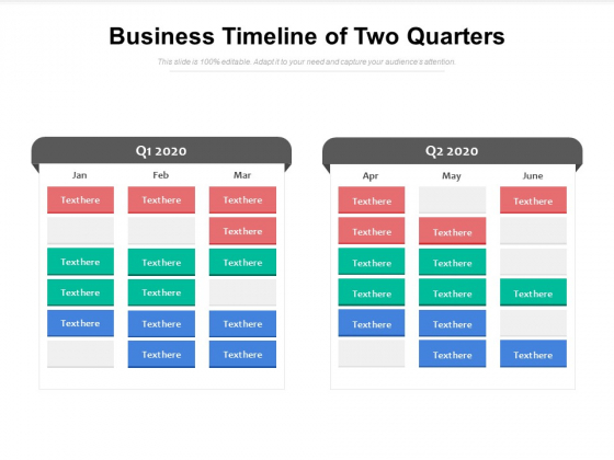 Business Timeline Of Two Quarters Ppt PowerPoint Presentation Visual Aids Styles PDF