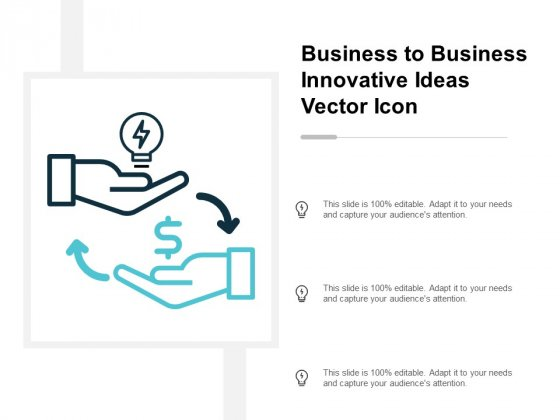 Business To Business Innovative Ideas Vector Icon Ppt PowerPoint Presentation Show Graphics Example