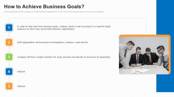 Business To Business Market Segmentation Criteria How To Achieve Business Goals Portrait PDF