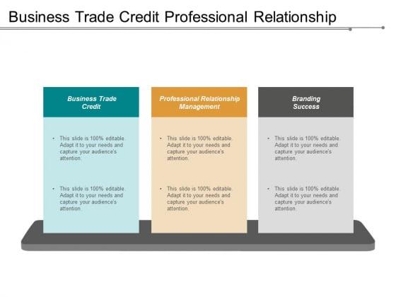 Business Trade Credit Professional Relationship Management Branding Success Ppt PowerPoint Presentation Inspiration Slide