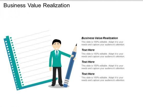 Business Value Realization Ppt PowerPoint Presentation Infographics Show Cpb