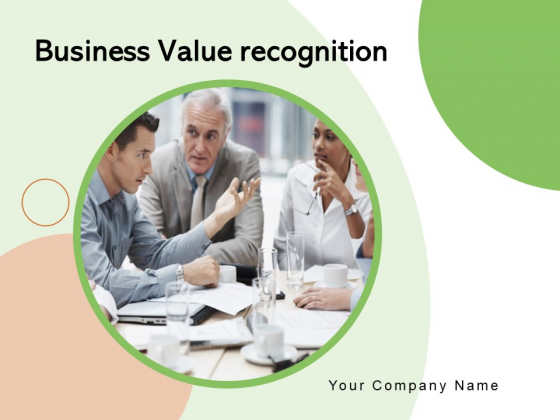 Business Value Recognition Leadership Management Technology Ppt PowerPoint Presentation Complete Deck
