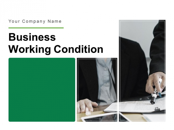 Business Working Condition Ppt PowerPoint Presentation Complete Deck With Slides