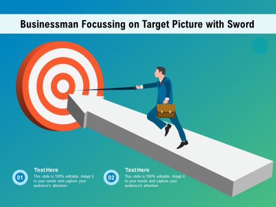 Businessman Focussing On Target Picture With Sword Ppt PowerPoint Presentation Themes