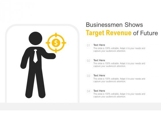 Businessmen Shows Target Revenue Of Future Ppt PowerPoint Presentation Gallery Guide