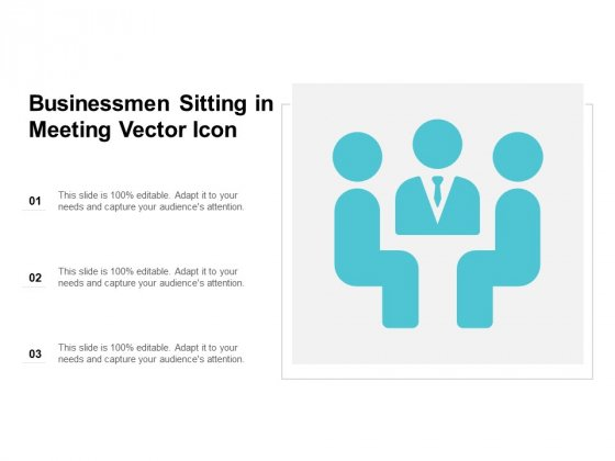 Businessmen Sitting In Meeting Vector Icon Ppt PowerPoint Presentation Portfolio Infographics