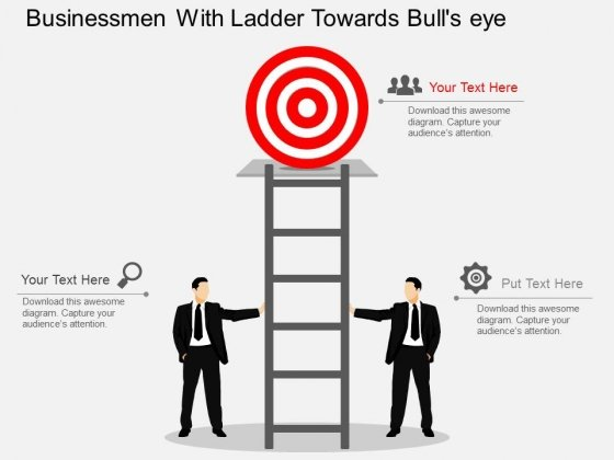 Businessmen With Ladder Towards Bullseye Powerpoint Templates