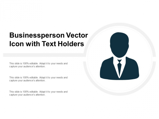 Businessperson Vector Icon With Text Holders Ppt PowerPoint Presentation Model Display