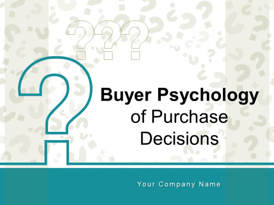 Buyer Psychology Of Purchase Decisions Plan Growth Reason Ppt PowerPoint Presentation Complete Deck