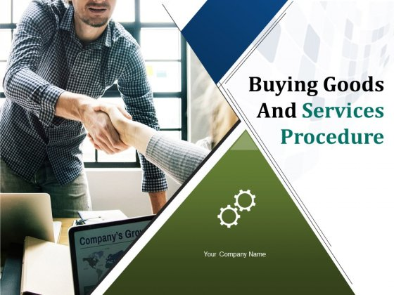 Buying Goods And Services Procedure Ppt PowerPoint Presentation Complete Deck With Slides