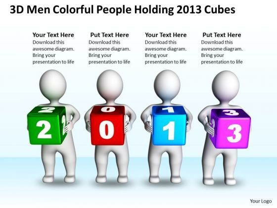 Business Case Diagram 3d Men Colorful People Holding 2013 Cubes PowerPoint Templates