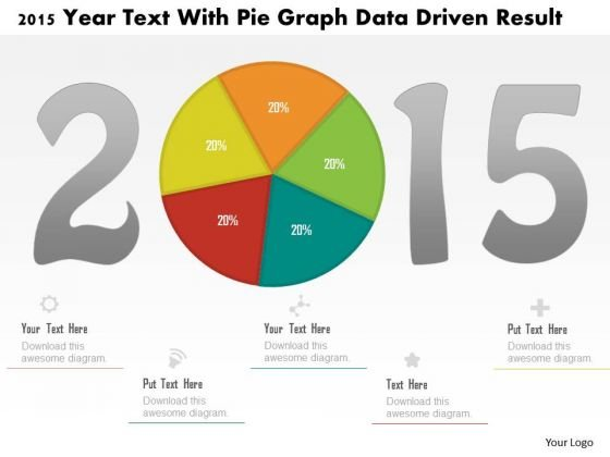 Business Diagram 2015 Year Text With Pie Graph Data Driven Result PowerPoint Slide