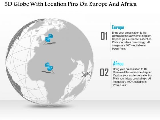 Business Diagram 3d Globe With Location Pins On Europe And Africa Presentation Template