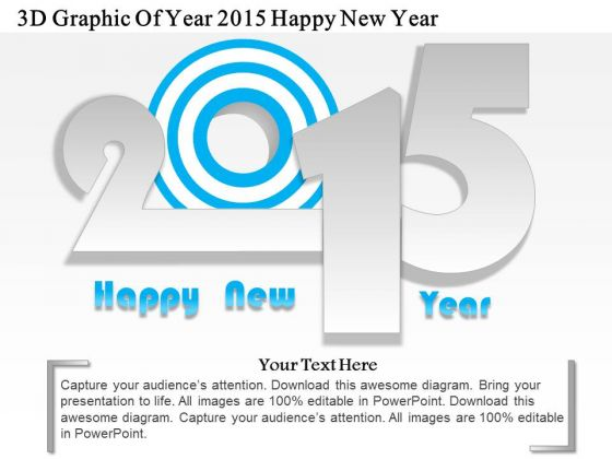 Business Diagram 3d Graphic Of Year 2015 Happy New Year PowerPoint Template