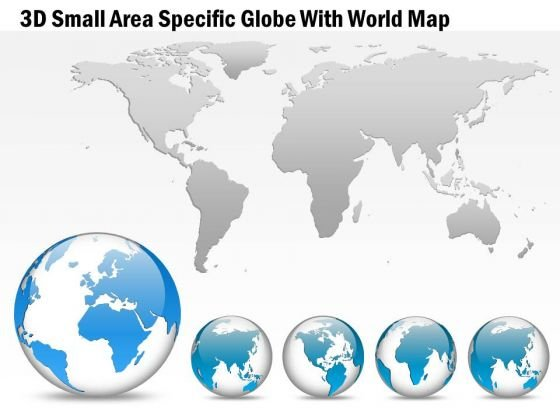 Business Diagram 3d Small Area Specific Globe With World Map Presentation Template