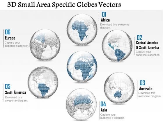 Business Diagram 3d Small Area Specific Globes Vectors Presentation Template