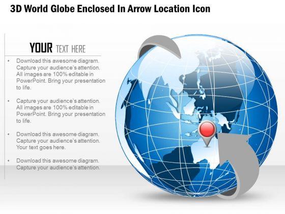 Business Diagram 3d World Globe Enclosed In Arrow Location Icon Presentation Template