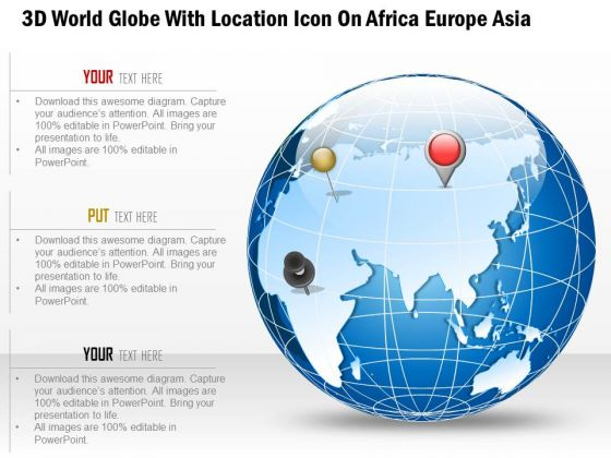 Business Diagram 3d World Globe With Location Icon On Africa Europe Asia Presentation Template