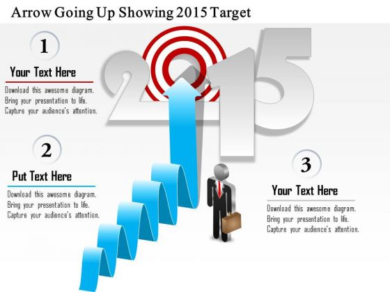 Business Diagram Arrow Going Up Showing 2015 Target Presentation Template