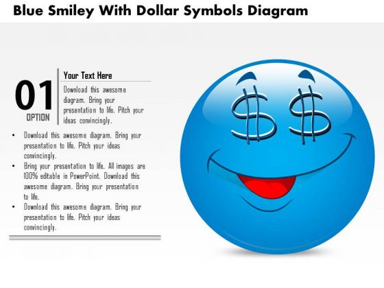 Business Diagram Blue Smiley With Dollar Symbols Diagram PowerPoint Ppt Presentation
