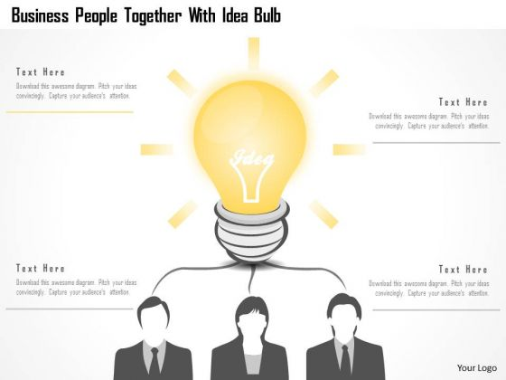Business Diagram Business People Together With Idea Bulb Presentation Template