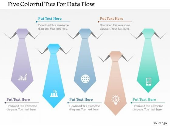 Business Diagram Five Colorful Ties For Data Flow Presentation Template