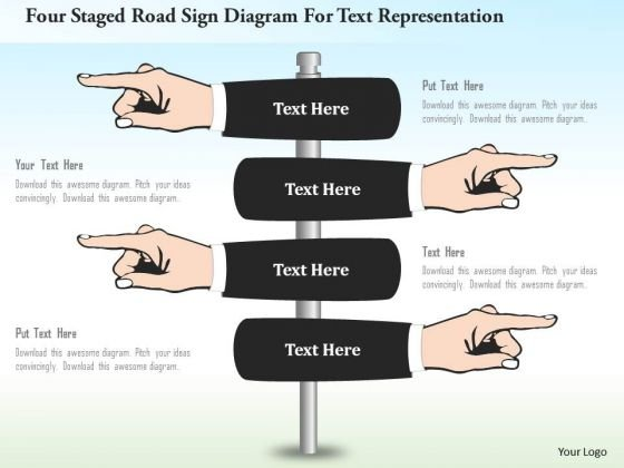 Business Diagram Four Staged Road Sign Diagram For Text Representation Presentation Template