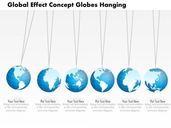 Business Diagram Global Effect Concept Globes Hanging Presentation Template