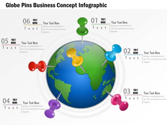 Business Diagram Globe Pins Business Concept Infographic Presentation Template