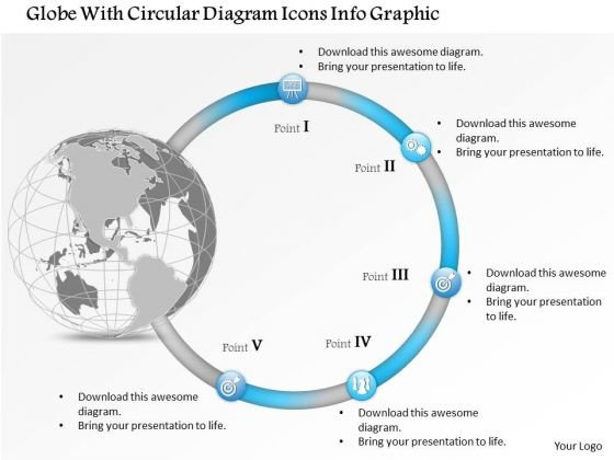 Business Diagram Globe With Circular Diagram Icons Info Graphic Presentation Template