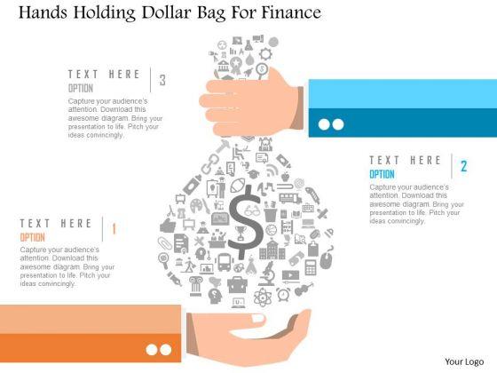 Business Diagram Hands Holding Dollar Bag For Finance Presentation Template
