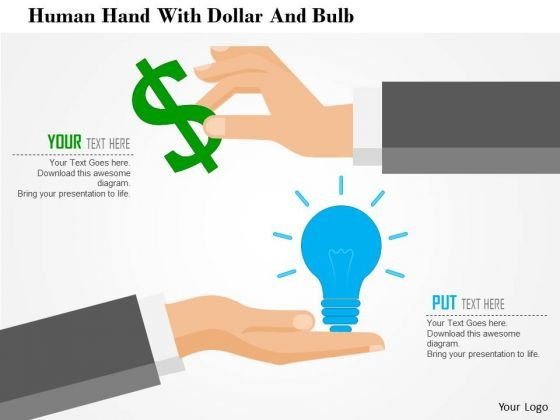 Business Diagram Human Hand With Dollar And Bulb Presentation Template
