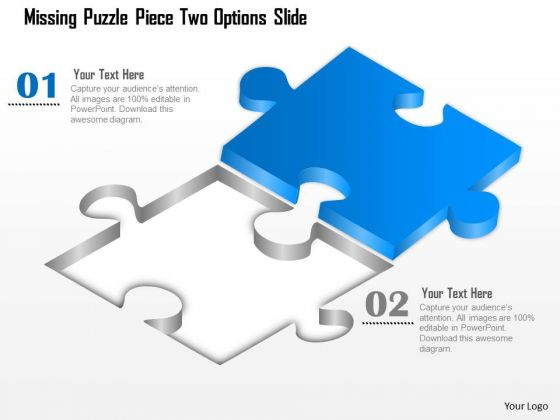 Business Diagram Missing Puzzle Piece Two Options Slide Presentation Template